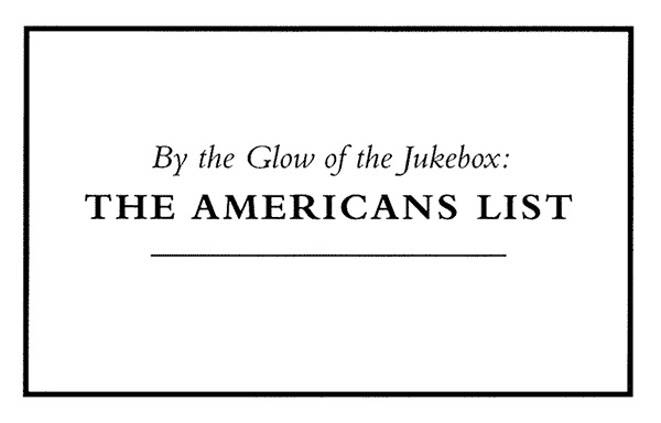 By the Glow of the Jukebox: THE AMERICANS LIST